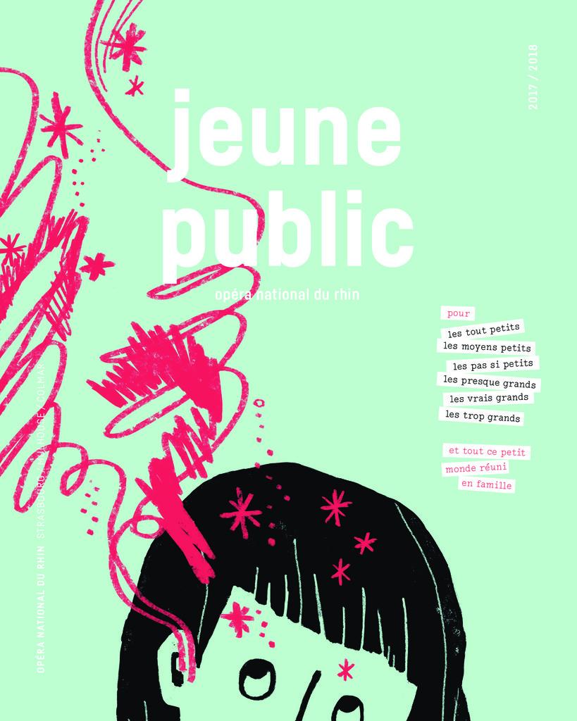 Brochure Jeune Public. 2017/2018, Opéra national du Rhin  |
