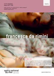 Francesca da Rimini. 2017/2018, Opéra national du Rhin |