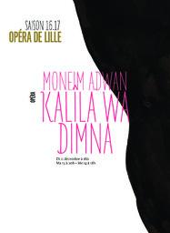 Programme de salle : Kalila Wa Dimna. 2016/2017, Opéra de Lille |