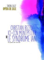 Programme de salle : Le syndrome Ian. 2016/2017, Opéra de Lille |
