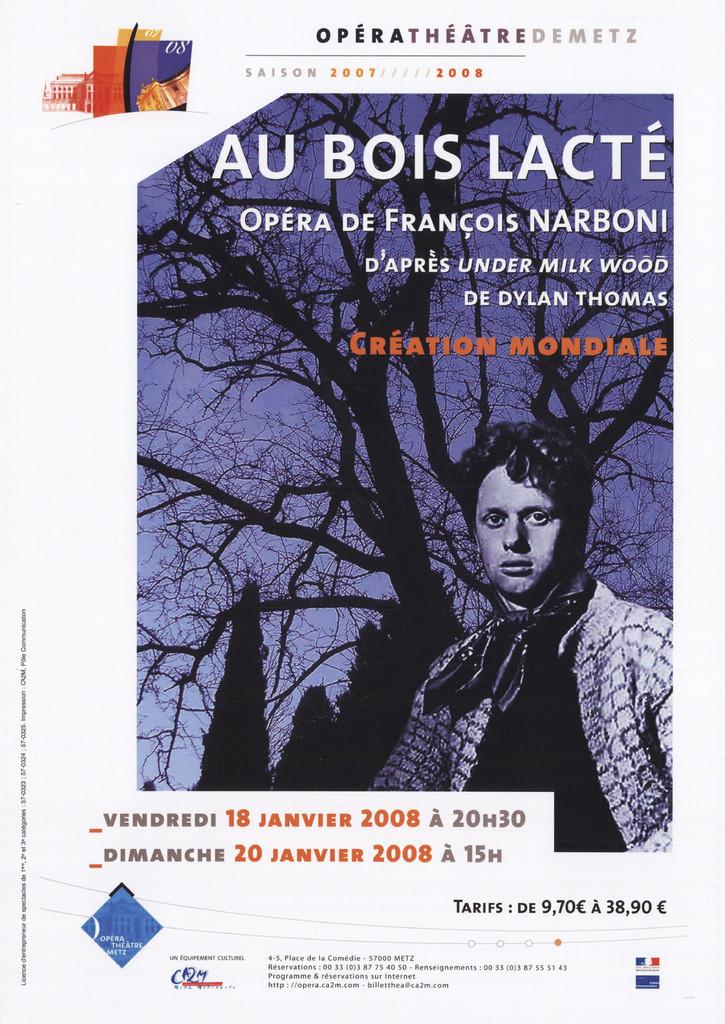 Affiche : Au Bois Lacté. 2007/2008, Opéra-Théâtre de Metz Métropole |