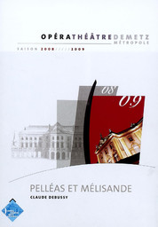 Programme de Salle : Pelléas et Mélisande. 2008/2009, Opéra-Théâtre de Metz Métropole  