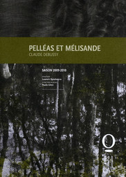Programme de Salle : Pelléas et Mélisande. 2009/2010, Opéra national de Lorraine  