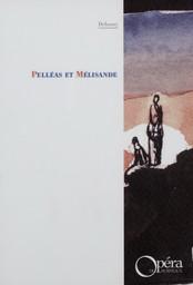 Programme de Salle : Pelléas et Mélisande. 1999/2000, Opéra national de Bordeaux  