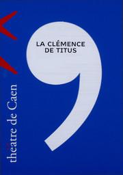 Programme de Salle : Clémence de Titus (La). 2005/2006, Théâtre de Caen |