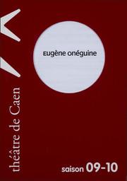 Programme de Salle : Eugène Onéguine. 2009/2010, Théâtre de Caen |