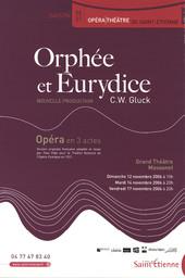 Affiche : Orphée et Eurydice. 2006/2007, Opéra Théâtre de Saint-Étienne |