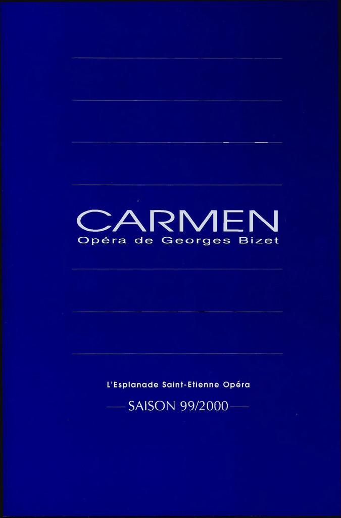 Programme de Salle : Carmen. 1999/2000, Opéra Théâtre de Saint-Étienne |