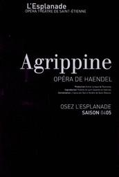 Programme de Salle : Aggripine. 2004/2005, Opéra Théâtre de Saint-Étienne |