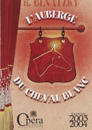 Programme de Salle : Auberge du cheval blanc (L'). 2003/2004, Opéra de Toulon Provence Méditerranée |