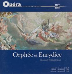 Programme de Salle : Orphée et Eurydice. 2007/2008, Opéra de Toulon Provence Méditerranée |