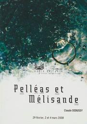 Programme de Salle : Pelléas et Mélisande. 2007/2008, Opéra de Tours  
