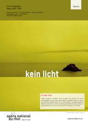 Kein Licht. 2017/2018, Opéra national du Rhin |