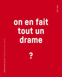 Opéra national du Rhin - Brochure de saison. 2017/2018 : On en fait tout un drame ? |