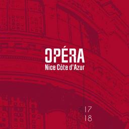 Opéra Nice Côte d'Azur - Brochure de Saison. 2017/2018, Opéra Nice Côte d'Azur |