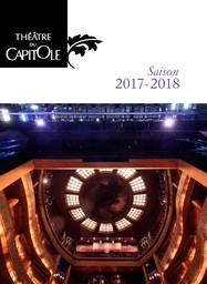 Théâtre du Capitole - Brochure de Saison. 2017/2018, Théâtre du Capitole |