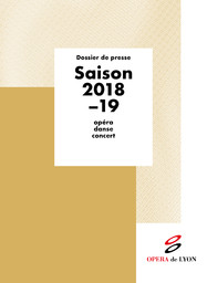 Dossier de presse. 2018/2019, Opéra national de Lyon |
