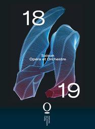 Opéra national de Lorraine - Brochure de saison. 2018/2019, Opéra national de Lorraine |
