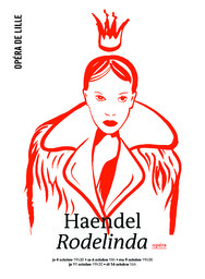 Haendel Rodelinda regina de' Longobardi - reine des Lombards : Rodelinda. 2018/2019, Opéra de Lille |