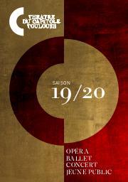 Théâtre du Capitole - Brochure de Saison. 2019/2020, Théâtre du Capitole de Toulouse |