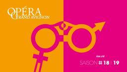 Opéra Grand Avignon - Brochure de Saison. 2018/2019, Opéra Grand Avignon |