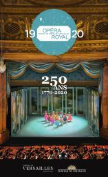 Opéra royal de Versailles - Brochure de saison. 2019/2020, Opéra royal de Versailles |
