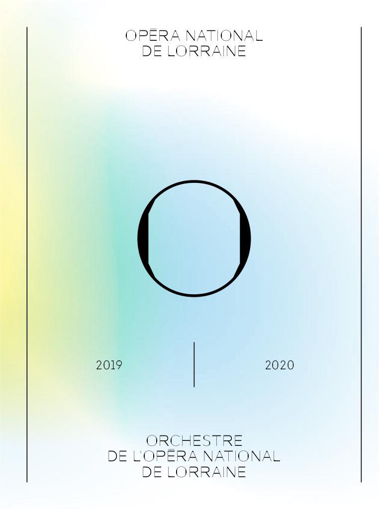 Opéra national de Lorraine - Brochure de saison. 2019/2020, Opéra national de Lorraine |