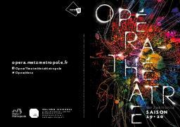 Opéra-Théâtre Metz Métropole - Brochure de saison. 2019/2020, Opéra de Metz Métropole |