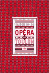 Opéra de Toulon - Brochure de Saison. 2019/2020, Opéra de Toulon  |