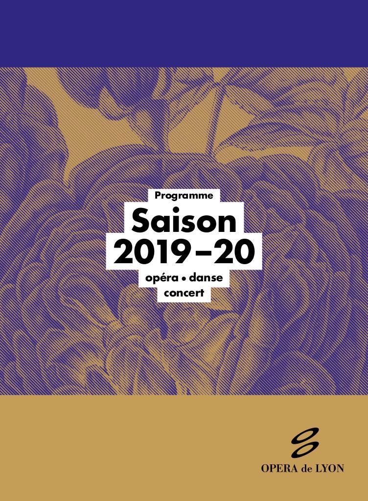 Opéra de Lyon - Brochure de saison. 2019/2020, Opéra de Lyon |