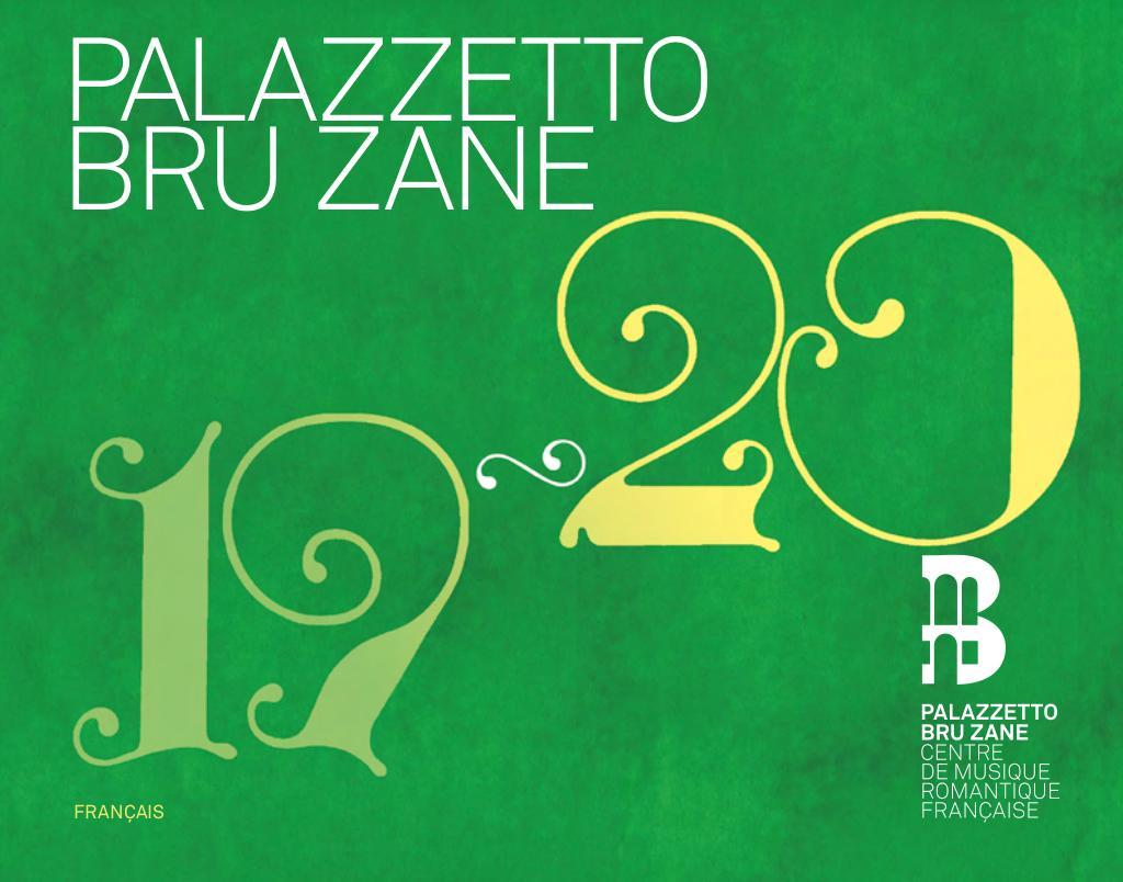 Palazzetto Bru Zane - Brochure de saison. 2019/2020, Palazzetto Bru Zane |