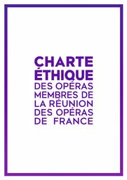 Charte Éthique des Opéras Membres de la Réunion des Opéras de France  