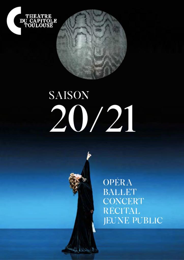 Théâtre du Capitole - Brochure de Saison. 2020/2021, Théâtre du Capitole de Toulouse |