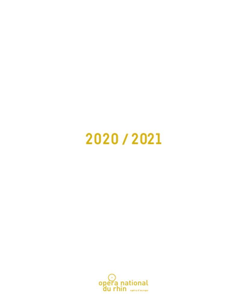 Opéra national du Rhin - Brochure de saison. 2020/2021, Opéra national du Rhin |