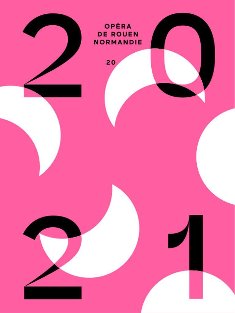Opéra de Rouen - Brochure de saison. 2020/2021, Opéra de Rouen Normandie |