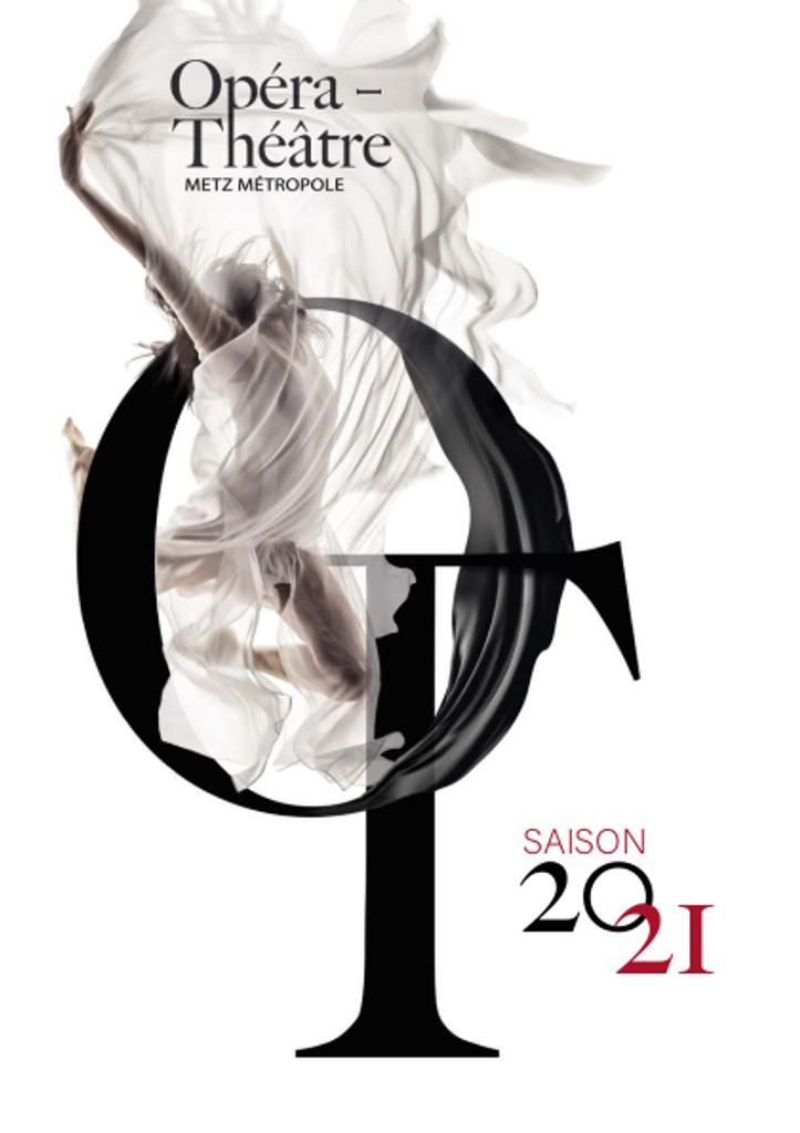 Opéra-Théâtre Metz Métropole - Brochure de saison. 2020/2021, Opéra de Metz Métropole |
